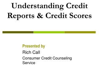 Understanding Credit Reports & Credit Scores