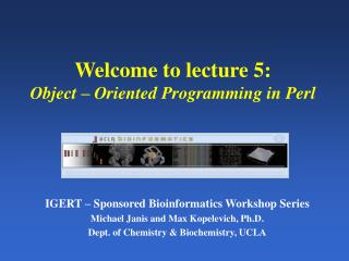 Welcome to lecture 5: Object – Oriented Programming in Perl