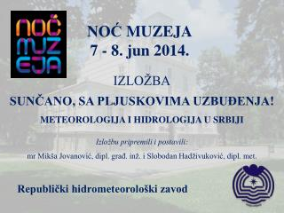 N O Ć  MUZEJA 7  - 8.  jun 2014.
