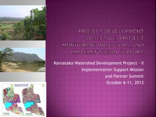 PROJECT DEVELOPMENT OBJECTIVE, PROJECT MONITORING  INDICATORS,  AND  IMPLEMENTATION SUPPORT