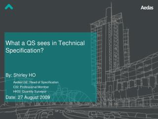 What a QS sees in Technical Specification?