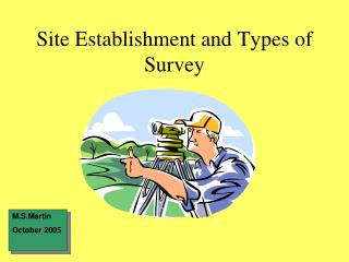 Site Establishment and Types of Survey