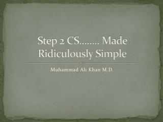 Step 2 CS…….. Made Ridiculously Simple