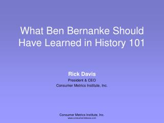 What Ben Bernanke Should Have Learned in History 101