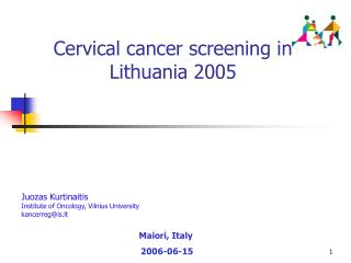 Cervical cancer screening in Lithuania 2005