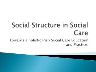 Social Structure in Social Care