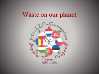 Waste on our planet