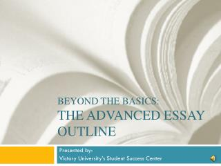 Beyond the Basics: The Advanced essay Outline