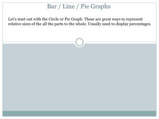 Bar / Line / Pie Graphs