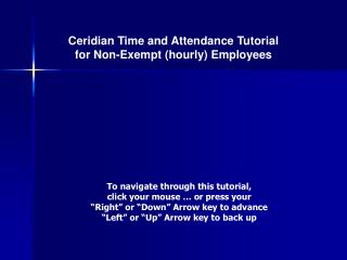 Ceridian Time and Attendance Tutorial for Non-Exempt (hourly) Employees