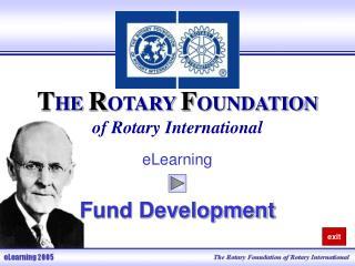 T HE R OTARY F OUNDATION of Rotary International