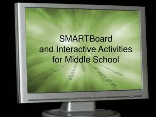 SMARTBoard and Interactive Activities for Middle School