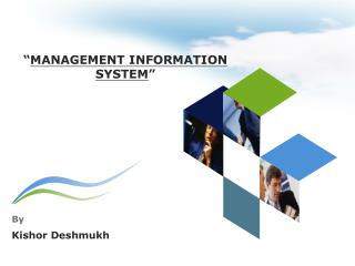 """ MANAGEMENT INFORMATION SYSTEM """