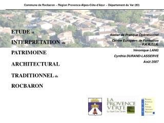 ETUDE   et INTERPRETATION   du PATRIMOINE ARCHITECTURAL TRADITIONNEL  de ROCBARON