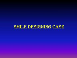 Smile Designing Case