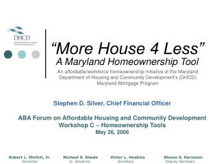 """More House 4 Less"" A Maryland Homeownership Tool"