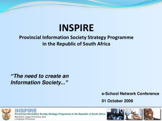 INSPIRE Provincial Information Society Strategy Programme  in the Republic of South Africa