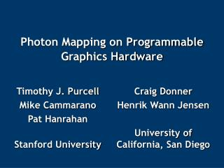 Photon Mapping on Programmable Graphics Hardware