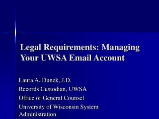 Legal Requirements: Managing Your UWSA Email Account