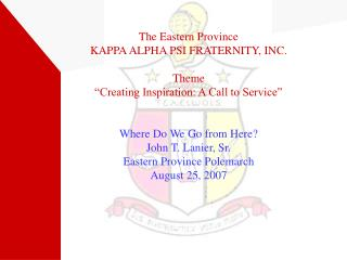 The Eastern Province KAPPA ALPHA PSI FRATERNITY, INC. Theme