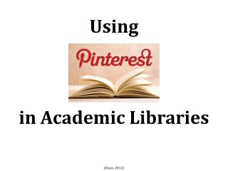 Using  in Academic Libraries