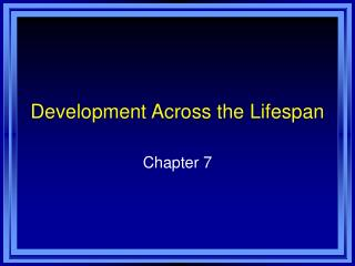 Development Across the Lifespan