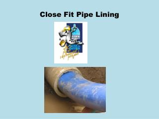 Close Fit Pipe Lining