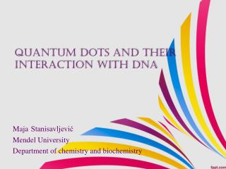 Quantum dots and their interaction with DNA