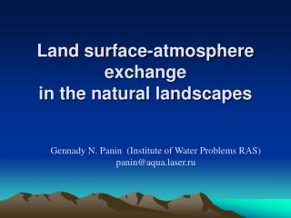 Land surface-atmosphere exchange  in the natural landscapes