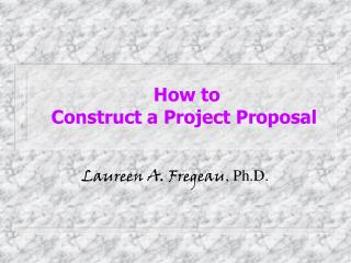 How to  Construct a Project Proposal