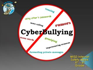 MISD Internet Safety Week   5 th  – 6 th  Grade