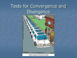 Tests for Convergence and Divergence