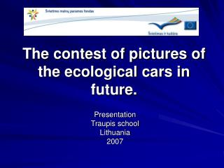 The contest of pictures of the ecological cars in future.