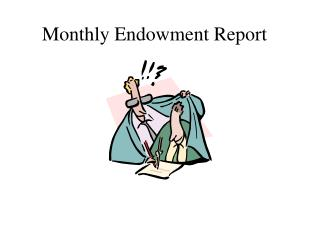Monthly Endowment Report