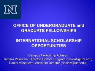 OFFICE OF UNDERGRADUATE and GRADUATE FELLOWSHIPS INTERNATIONAL  SCHOLARSHIP OPPORTUNITIE S