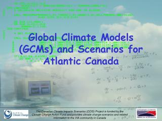 Global Climate Models (GCMs) and Scenarios for Atlantic Canada