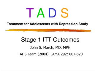 T A D S Treatment for Adolescents with Depression Study