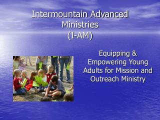 Intermountain Advanced Ministries   (I-AM)