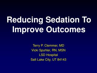 Reducing Sedation To Improve Outcomes