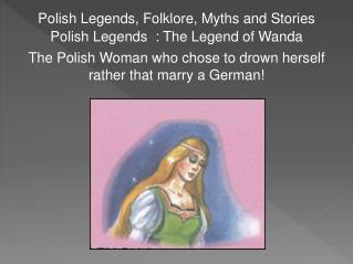 Polish Legends, Folklore, Myths and Stories  Polish Legends  : The Legend of Wanda