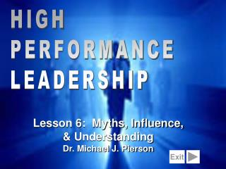 Lesson 6:  Myths, Influence, & Understanding Dr. Michael J. Pierson