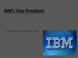 IBM's Vice President