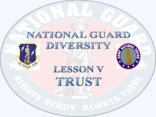 NATIONAL GUARD DIVERSITY Lesson v  trust