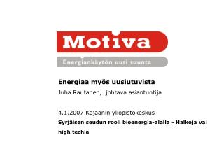 Energiaa myös uusiutuvista Juha Rautanen,  johtava asiantuntija