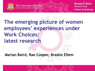 The emerging picture of women employees' experiences under Work Choices: latest research