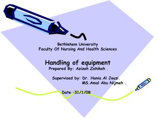Bethlehem University Faculty Of Nursing And Health Sciences Handling of equipment