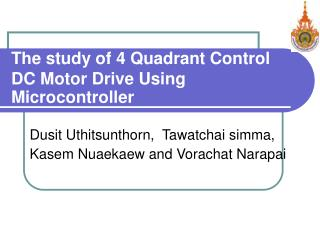 The study of 4 Quadrant Control  DC Motor Drive Using Microcontroller