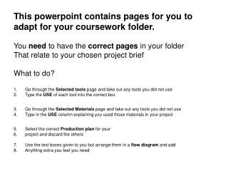 This powerpoint contains pages for you to adapt for your coursework folder.
