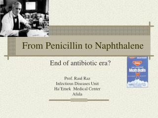 From Penicillin to Naphthalene