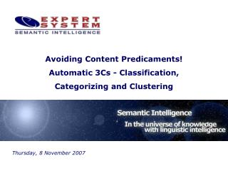 Avoiding Content Predicaments!  Automatic 3Cs - Classification,  Categorizing and Clustering